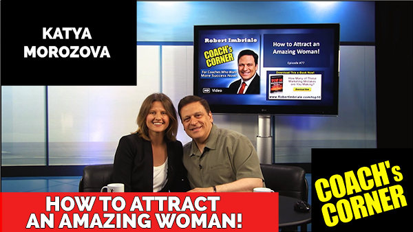 eCoach 77: How to Attract and Date an Amazing Woman